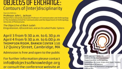 Mellon Graduate Student Conference Humanities Center / Objects of Knowledge, Objects of Exchange: Contours of (Inter)disciplinarity – Harvard University