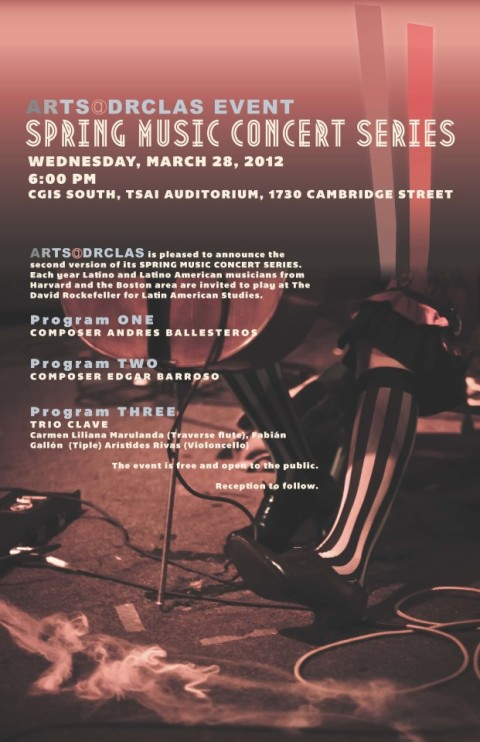 ARTS @ David Rockefeller Center for Latin American Studies: Spring Music Concert / March 28 – 2012